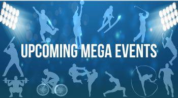 Upcoming Mega Events